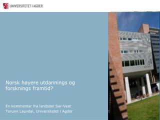 Norsk høyere utdannings og forsknings framtid?