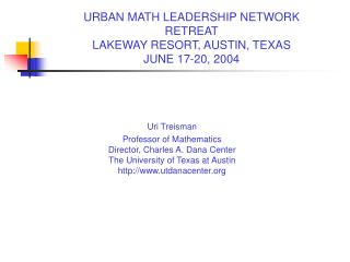 URBAN MATH LEADERSHIP NETWORK  RETREAT LAKEWAY RESORT, AUSTIN, TEXAS JUNE 17-20, 2004