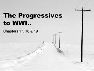 The Progressives to WWI..