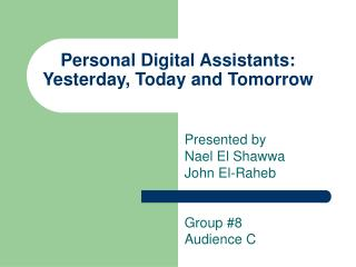 Personal Digital Assistants: Yesterday, Today and Tomorrow