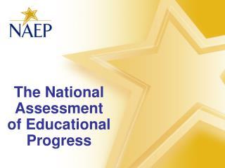 The National Assessment of Educational Progress
