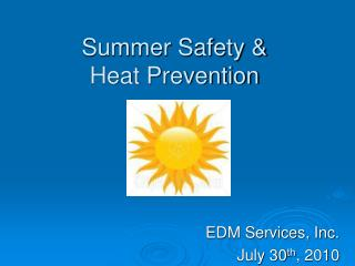 Safety Meeting    Summer Safety  Heat Prevention