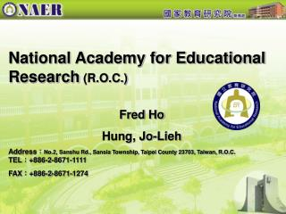 National Academy for Educational Research  (R.O.C.)       Fred Ho Hung, Jo-Lieh