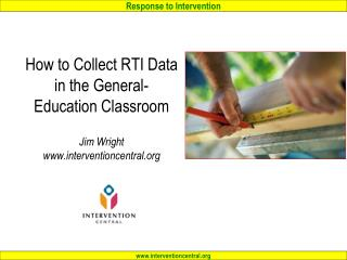 How to Collect RTI Data in the General-Education Classroom Jim Wright interventioncentral