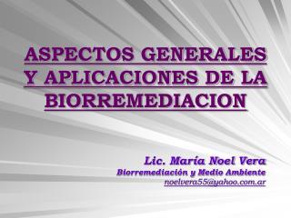 ASPECTOS GENERALES Y APLICACIONES DE LA BIORREMEDIACION