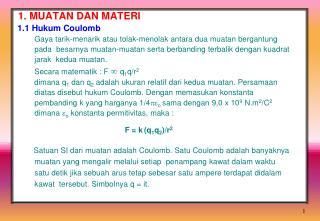 1. MUATAN DAN MATERI 1.1 Hukum Coulomb