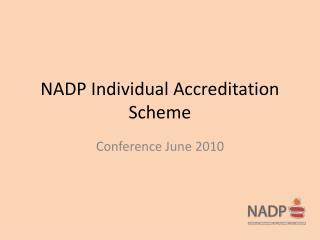 NADP Individual Accreditation Scheme