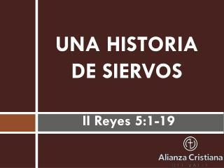 UNA HISTORIA DE SIERVOS