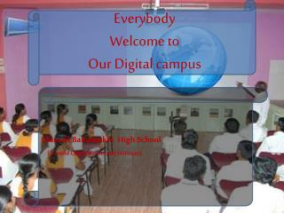 Everybody Welcome to Our Digital campus