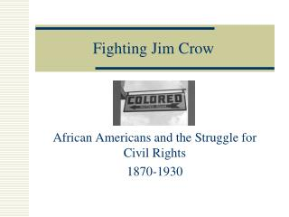Fighting Jim Crow