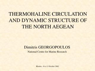 THERMOHALINE CIRCULATION AND DYNAMIC STRUCTURE OF THE NORTH AEGEAN