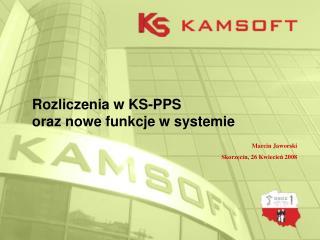 Rozliczenia w  KS-PPS oraz nowe funkcje w systemie