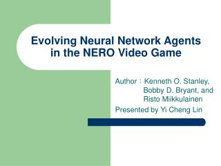 Evolving Neural Network Agents in the NERO Video Game