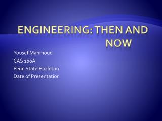 Engineering: then and 							now