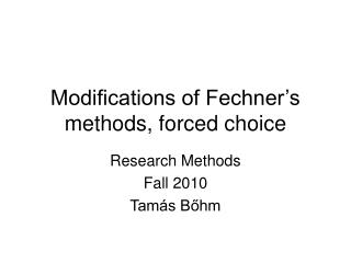 Modifications of Fechner's methods, forced choice