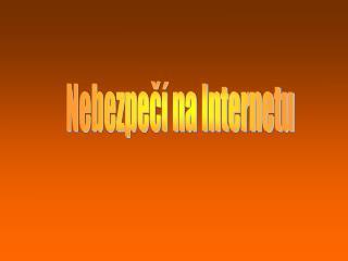 Nebezpečí na Internetu