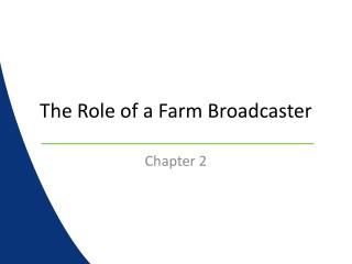 The Role of a Farm Broadcaster