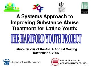 A Systems Approach to  Improving Substance Abuse  Treatment for Latino Youth: