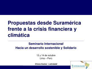 Propuestas desde Suram�rica frente a la crisis financiera y clim�tica