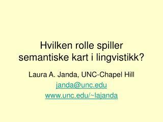 Hvilken rolle  spiller semantiske kart i lingvistikk?
