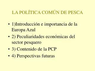 LA POLÍTICA COMÚN DE PESCA
