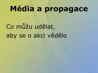 Média a propagace