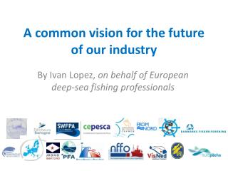A common vision for the future of our industry