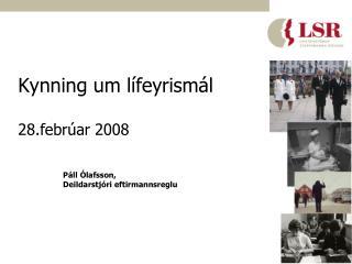 Kynning um lífeyrismál 28.febrúar 2008