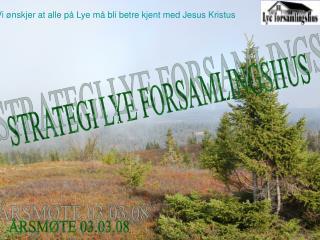 Vi ønskjer at alle på Lye må bli betre kjent med Jesus Kristus