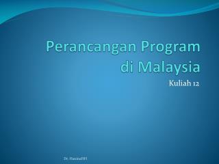 Perancangan  Program  di  Malaysia