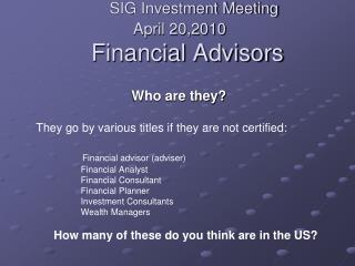 SIG Investment Meeting  April 20,2010    Financial Advisors