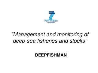 """""""Management and monitoring of deep-sea fisheries and stocks"""""""