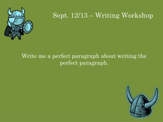 Sept. 12/13 – Writing Workshop
