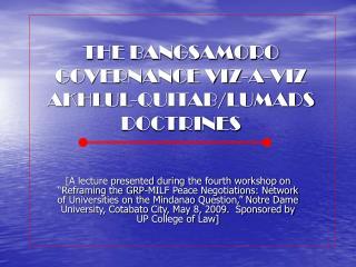 THE BANGSAMORO GOVERNANCE VIZ-A-VIZ AKHLUL-QUITAB/LUMADS DOCTRINES