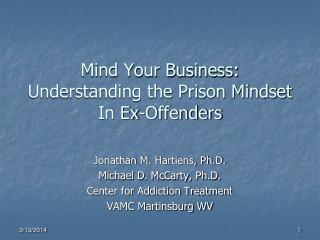 Mind Your Business:  Understanding the Prison Mindset In Ex-Offenders