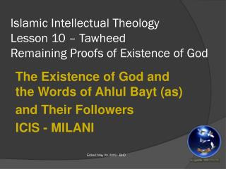 Islamic Intellectual Theology Lesson 10 – Tawheed Remaining Proofs of Existence of God