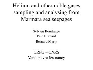 Helium and other noble gases sampling and analysing from Marmara sea seepages