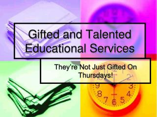 Gifted and Talented Educational Services