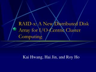 RAID-x: A New Distributed Disk Array for I