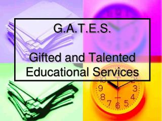 G.A.T.E.S. Gifted  and Talented Educational Services