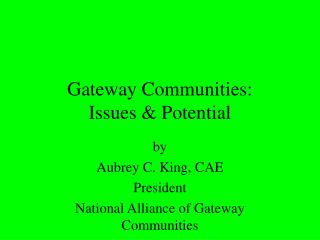 Gateway Communities:  Issues & Potential