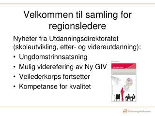 Velkommen til samling for  regionsledere