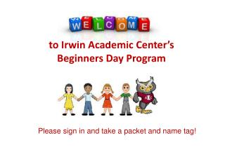 to Irwin Academic Center's  Beginners Day Program