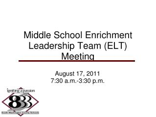 Middle School Enrichment Leadership Team (ELT) Meeting