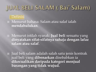 JUAL BELI  SALAM (  Bai ' Salam)