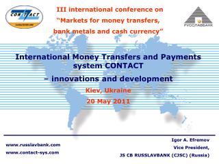 III international conference on �Markets for money transfers , bank metals and cash currency�