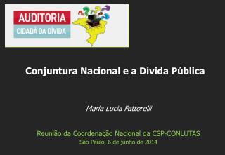 Maria Lucia Fattorelli Reunião da Coordenação Nacional da CSP-CONLUTAS