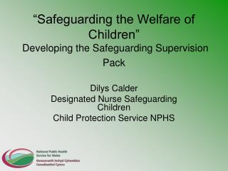 �Safeguarding the Welfare of Children�  Developing the Safeguarding Supervision Pack