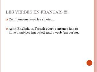 LES VERBES EN FRANCAIS!!!!!