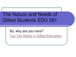 The Nature and Needs of Gifted Students EDU 591